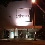 Arthouse. I took this photo, and it's not so great, I know.