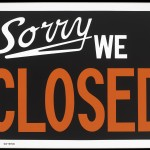 &quot;Sorry We Closed&quot; Rachel Hecker, 2011.  Acrylic on canvas. Texas Gallery, Houston.