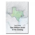 Lars Lerup: One Million Acres &amp; No Zoning. As Lerup writes, Contemporary Houston is neither city nor Metropolis, but an urban condition of a third kind. Hardcover, 273 pages, signed by the author, $39.95 @ the MFAH