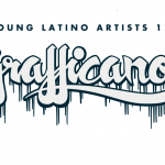 Young Latino Artists 17: Grafficanos