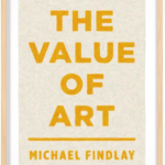 Michael Findlay Speaks Sanity: Connoisseurship in our Commodity Culture
