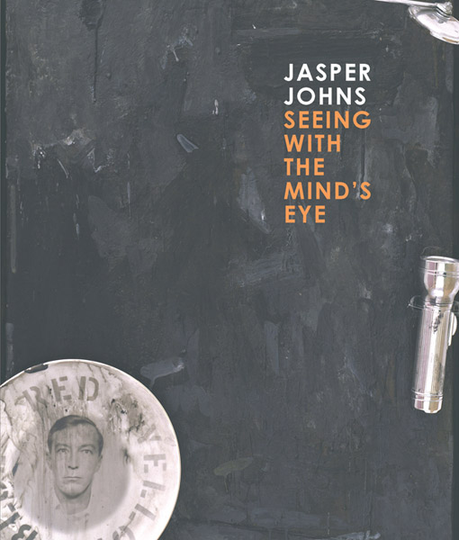 Jasper Johns: Seeing with the Mind's Eye, Edited by Gary Garrels; With essays by Roberta Bernstein, Gary Garrels, Brian M. Reed, James Rondeau, Mark Rosenthal, Nan Rosenthal, Richard Shiff, and John Yau