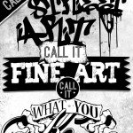 Call it Street Art, Call it Fine Art, Call it What You Know