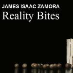 James Isaac Zamora: Reality Bites