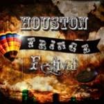 Fringe Fest Returns to Houston!