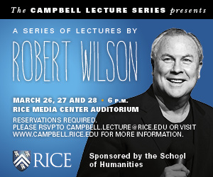 Rice University Campbell Lecture Series: Robert Wilson