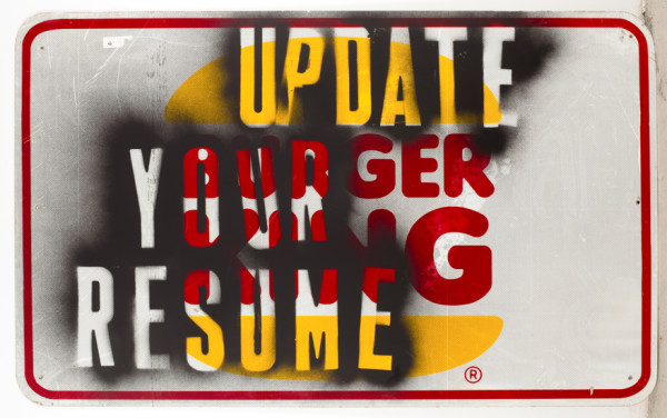 Mark Flood UPDATE YOUR RESUME / BURGER KING, 2009  Spray paint on metal sign  48 x 60 inches  121.9 x 152.4 cm, Courtesy Zach Feuer Gallery