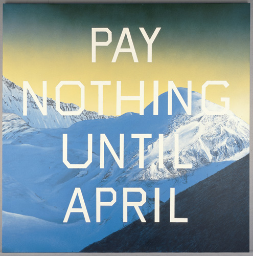"Ed Ruscha, ""Pay Nothing Until April,"" 2003, acrylic on canvas."