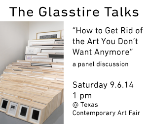 Glasstire Talks How to get rid of art