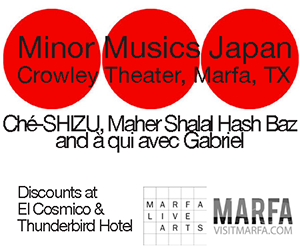 Marfa Live Arts Minor Musics Japan