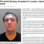 Ah, the Internet: Banksy Arrested. Not!