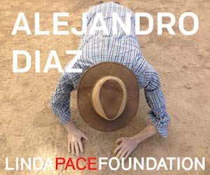Linda Pace Foundation: Alejandro Diaz