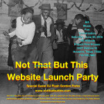 'Not That But This' Launches New Site with a Party This Saturday