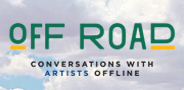 OFF ROAD: Conversations with Artists Offline