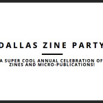 Dallas Zine Explosion Coming Your Way