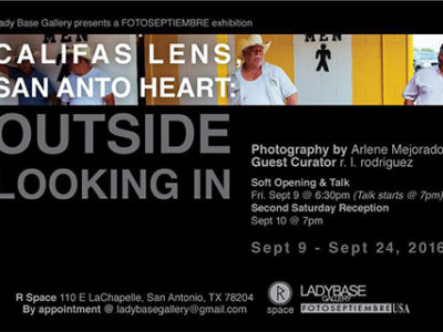 Califas Lens, San Anto Heart: Outside Looking In