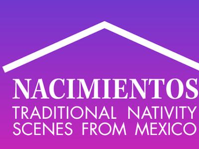 Nacimientos: Traditional Nativity Scenes from Mexico