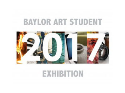 2017 Baylor Art Student Exhibition