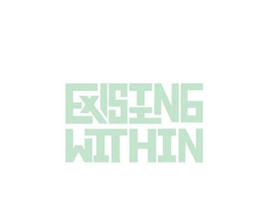 Existing Within