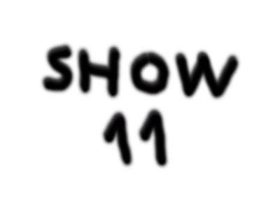 SHOW 11