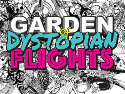 Garden of Dystopian Flights