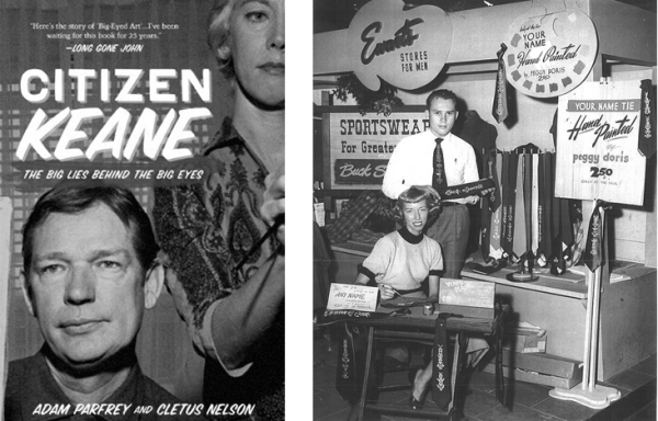 Left, the cover of Citizen Keane; Right, Margaret Keane (born Peggy Doris Hawkins) AKA Peggy Ulbrich AKA MDH Keane AKA Margaret McGuire, with first husband Frank Ulbrich, painting names on neckties at the fair, 1953.