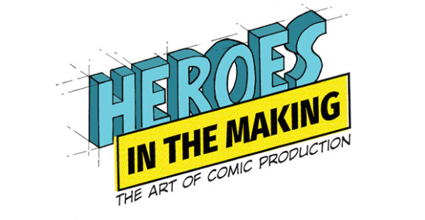 Heroes in the Making: The Art of Comic Production