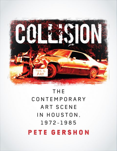 Pete Gershon Collision Houston Art History
