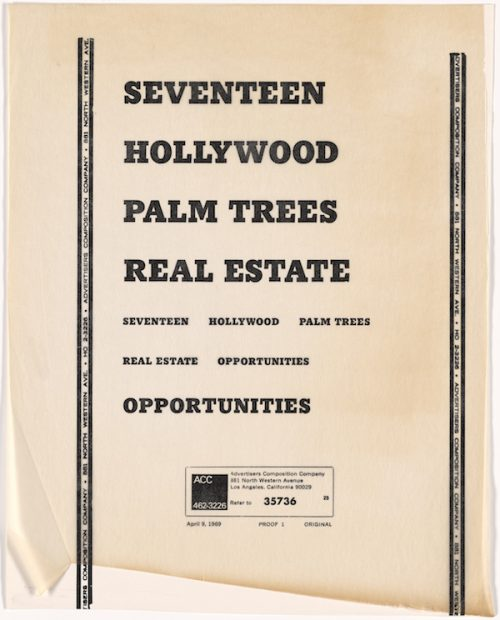 Advertisers Composition Company, Los Angeles, Reproduction proof, type set for Seventeen Hollywood Palm Trees (working title) and Real Estate Oportunities, by Ed Ruscha, April 9, 1969. Offset on paper, 26.0 x 20.2 cm. Edward Ruscha Papers and Art Collection, 3.14 © Ed Ruscha Courtesy Harry Ransom Center