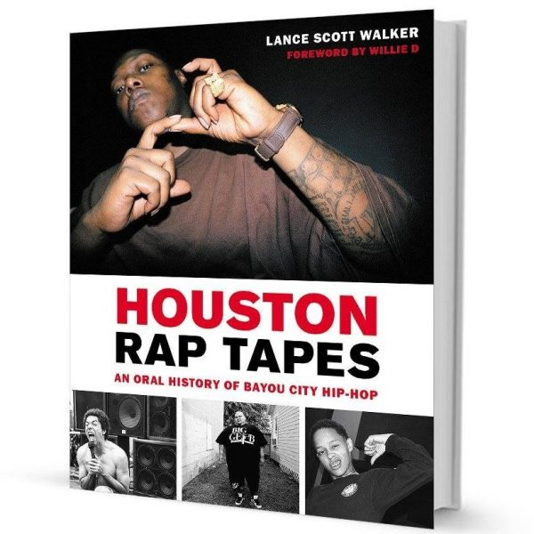 Houston Rap Tapes by Lance Scott Walker
