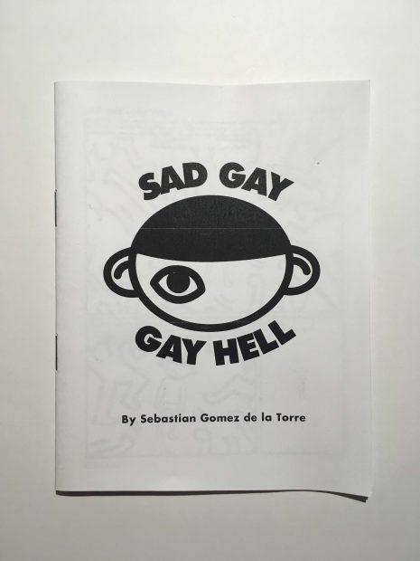 Houston Artist Sebastian Gomez de la Torre Sad Gay Gay Hell exhibition zine