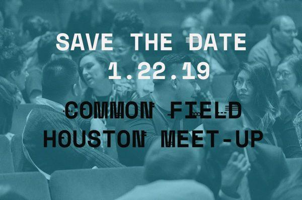 Common Field houston Texas Meet up