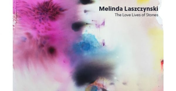 Melinda Laszczynski: The Love Lives of Stones