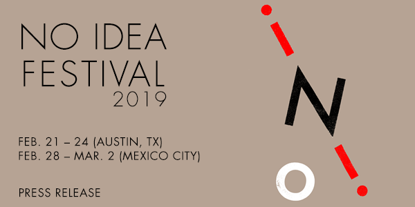 No Idea Festival February 21st-24th