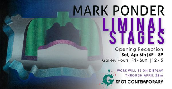 Mark Ponder Liminal Stages at G-Spot Contemporary in Austin April 6 2019