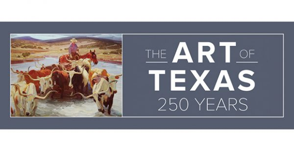 The Art of Texas- 250 Years at The Witte Museum in San Antonio May 4 2019