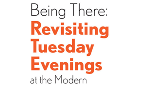 Being-There-Rvisiting-Tuesday-Evenings-at-the-modern