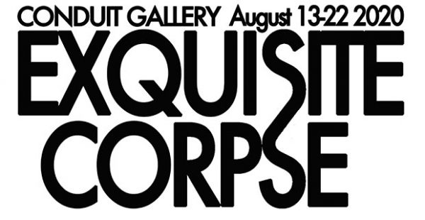 Exquisite Corpse at Conduit Gallery in Dallas August 13 2020