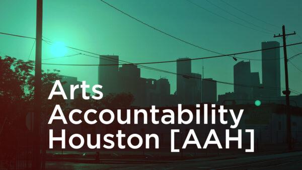 Arts Accountability Houston