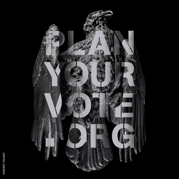 Plan Your Vote Poster by artist Vincent Valdez.