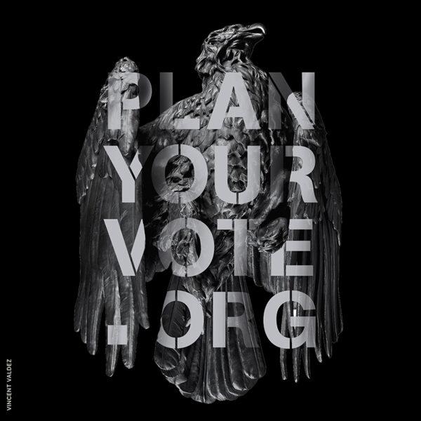 Plan Your Vote Poster by artist Vincent Valdez.