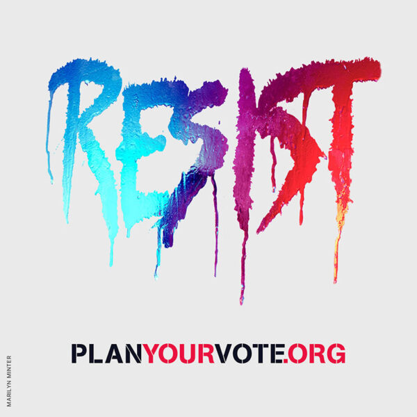 Plan Your vote poster by Marilyn Minter