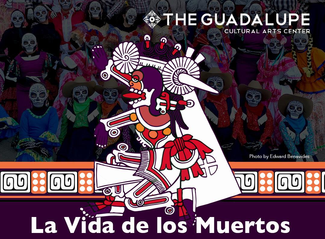 The Guadalupe Cultural Arts Center presents La Vida de los Muertos