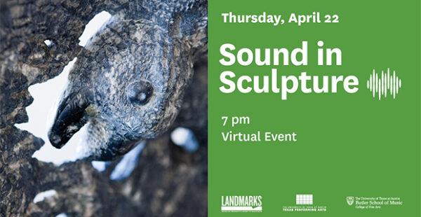 Sound in Sculpture 2021 from Landmarks UT in Austin April 22 2021