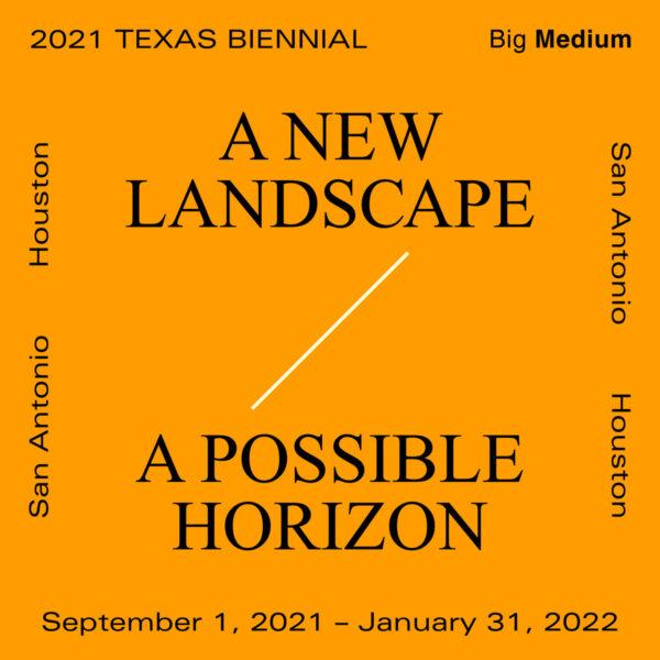 Texas Biennial, 2021